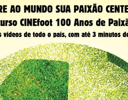 Concurso CINEfoot 100 Anos de Paixão | Inscrições Prorrogadas