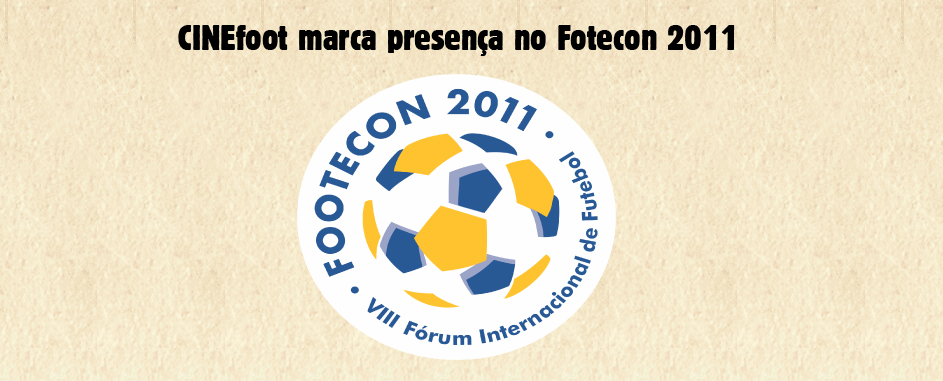 CINEfoot marca presença no Footecon 2011