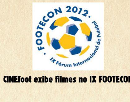CINEfoot exibe filmes no FOOTECON 2012