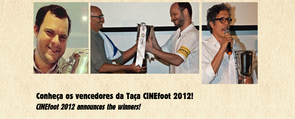 CINEfoot 2012 anuncia os vencedores (english below)