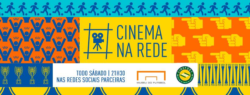 """""""CINEMA NA REDE"""": MUSEU DO FUTEBOL E CINEFOOT CRIAM PROGRAMA DE EXIBIÇÃO ON-LINE"""